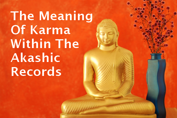 The Meaning of Karma within the Akashic Records