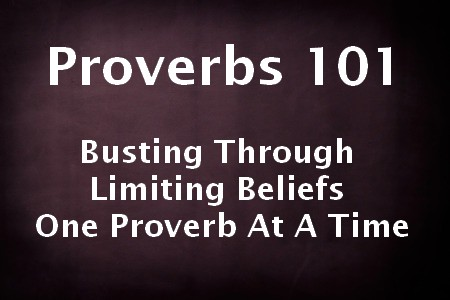 proverbs 101 busting through limiting beliefs